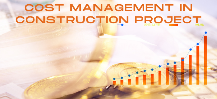 Cost Management in Construction Project