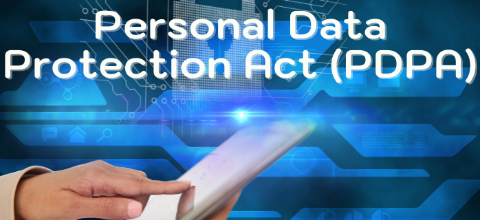 Personal Data  Protection Act (PDPA)