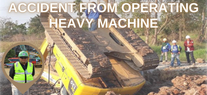 Accident from Operating Heavy Machine
