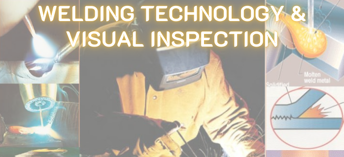 Welding Technology & Visual Inspection