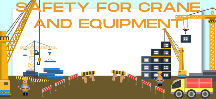 Safety for Crane and Equipment