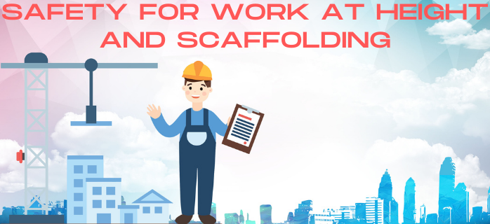 Safety for Work at Height and Scaffolding