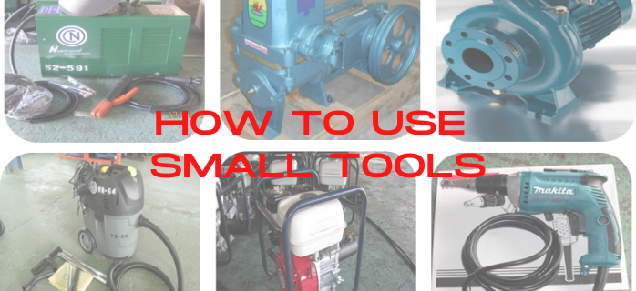 How to use Small Tools