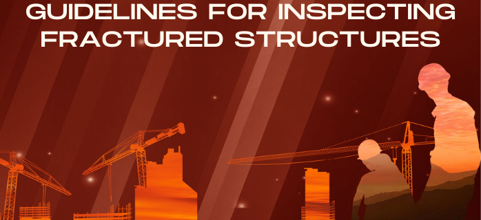 Guidelines for inspecting fractured structures