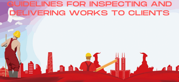 Guidelines for inspecting and delivering works to clients