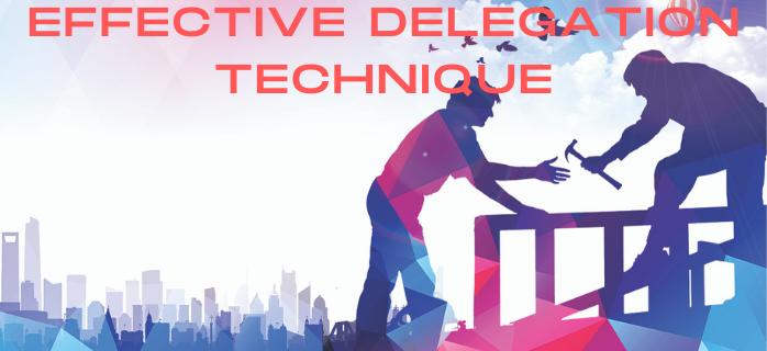 Effective Delegation Technique